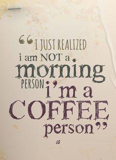 We're definitely coffee people!