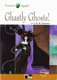 Ghastly ghosts! Gina D.B. Clemen. Vicens Vives, 2012
