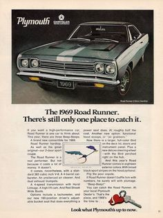 """An original Plymouth advertisement features a 1969 Road Runner 2-Door hardtop with redline tires. Racing ahead with the Looney Tunes Road Runner character. Grab your keys, it is time to ride. """"Beep-Be"""