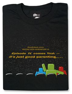 ThinkGeek :: GeekDad Shirt v2.0  Episode IV comes first- It's just good parenting...