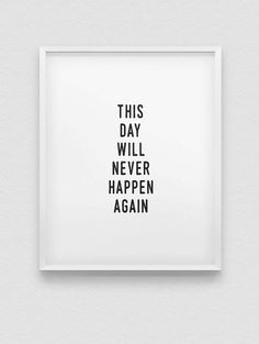 this day will never happen again print // by spellandtell on Etsy