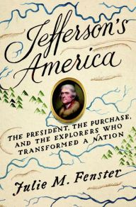 """Fenster skillfully profiles the 'Men of Jefferson' who were selected to spearhead the exploration efforts, but it's the wily, resourceful Jefferson who steals the show with his ambitious vision, ability to gauge the foreign opposition, and advantageous use of the federal treasury to support his missions."" —Publishers Weekly"