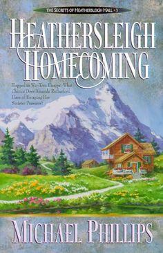 Heathersleigh Homecoming (Secrets of Heathersleigh Hall #3) by Michael Phillips,http://www.amazon.com/dp/0764220454/ref=cm_sw_r_pi_dp_Mdu7sb0P6PP3R4JA