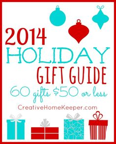 The 2014 Holiday Gift Guide is here! A complete list of over 60 items for under $50 for everyone on your shopping list. Save time and money this holiday season! | CreativeHomeKeeper.com