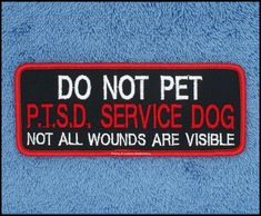 Do Not Pet PTSD Service Dog Not All Wounds by DannyLuannEmbroidery