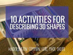 10 Activities for Describing 3d Shapes in Kindergarten - These are totally easy enough to plug into our routine