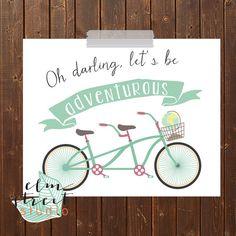 Oh Darling Let's Be Adventurous Bicycle Print/ Tandem Bicycle Print/ Adventure Print/ Bike Print, Travel Print/ Adventurous Print on Etsy, $4.00