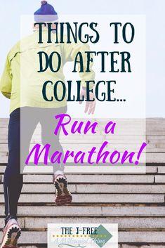 Things to do After College: Run a Marathon - The J-Free Study Skills, Study Tips, Life Advice, Career Advice, After College, Study Quotes, Get Educated, Good Essay, Marathon Running