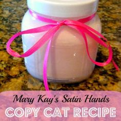 Mary Kay's Satin Hands Copy Cat Recipe: http://myhoneysplace.com/how-to-make-things-and-do-things/