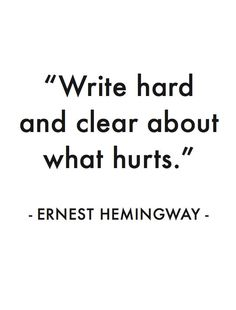 """""""Write hard and clear."""" Ernest Hemingway / My favorite quotes.- love him and all of his quotes Writing Advice, Writing A Book, Writing Prompts, Quotes About Writing, Quotes About Gold, Memoir Writing, The Words, Cool Words, Words Quotes"""