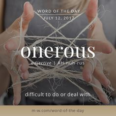The #wordoftheday is onerous. #merriamwebster #dictionary #language