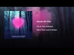 House On Fire - Fitz and the Tantrums
