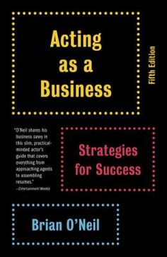 Acting as a Business by Brian O'Neil, Click to Start Reading eBook, An essential handbook for actors–a modern classic–in a newly updated edition.Since its original publi