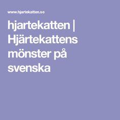 hjartekatten | Hjärtekattens mönster på svenska