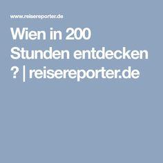 Wien in 200 Stunden entdecken ❤ | reisereporter.de Earth, Vacation