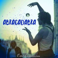 Abracadabra - I create what I say!   Once we understand that we are the masters of our own fate, there's no turning back! We become compelled to take charge of our life.   We must pay close attention to the words we say, for our words become our reality.