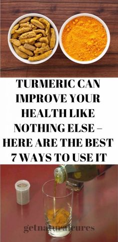 TURMERIC CAN IMPROVE YOUR HEALTH LIKE NOTHING ELSE – HERE ARE THE BEST 7 WAYS TO USE IT