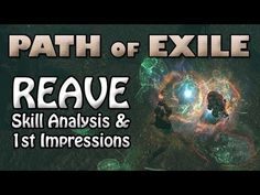 Path of Exile: REAVE First Impressions & Skill Gem Guide (Patch 0.11.4)