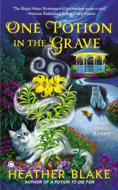 One Potion in the Grave: A Magic Potion Mystery by Heather Blake10-7-14