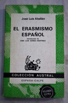 El Erasmismo español / José Luis Abellán ; introducción de José Luis Gómez-Martínez