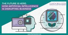 The Future is Here: How Artificial Intelligence is Disrupting Business Marketing via @lilachbullock