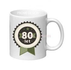 KERAMICKÝ HRNEK - 80 LET Mugs, Tableware, Design, Dinnerware, Tumblers, Tablewares, Mug, Dishes