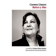 Raíces y Alas de Carmen Linares. La maravillosa voz de esta cantaora nos sirve la poesía de Juan Ramón Jiménez hecha música.