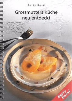 Grossmutters Kuche neu entdeckt By Betty Bossi (Spiral-bound) 1999 German Text