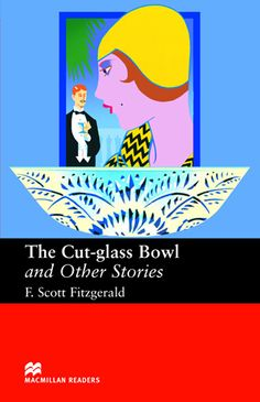 The Cut-glass Bowl and Other Stories(Level 6)(Macmillan Readers) · Francis Scott Fitzgerald
