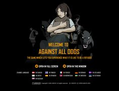 UNHCR - Welcome to Against All Odds - The game which lets you experience what it is like to be a refugee. Developed by the United Nations High Commissioner for Refugees