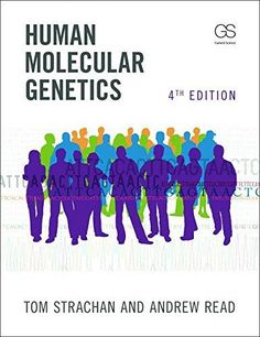 Human molecular genetics / Tom Strachan and Andrew Read. Garland Science, cop. 2011