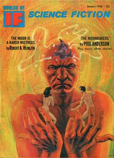"""Worlds of If January 1966. Cover by Gray Morrow. Contains Robert A Heinlein's """"The Moon Is A Harsh Mistress""""--part of it anyway, I'm sure it was serialized in more than one issue.."""