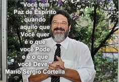 -Mario Sergio Cortella