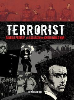 Henrik Rehr's dark and riveting graphic novel Terrorist: Gavrilo Princip, the Assassin Who Ignited World War I fills the gaps in the historical record and imagines in insightful detail the events that led a boy from Obljaj to become one of history's most significant terrorists. Download a free bookmark for this compelling graphic novel. #yalit