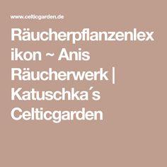 Räucherpflanzenlexikon ~ Anis Räucherwerk | Katuschka´s Celticgarden
