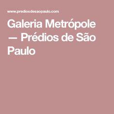 Galeria Metrópole — Prédios de São Paulo