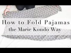 Kon Mari | How to Fold Pajamas or Soft Pants in the Marie Kondo Way | Sarah Sky - YouTube