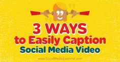 3 Ways to Easily Caption Social Media Video:  via SocialMedia Examiner Viral Marketing, Online Marketing, Social Media Marketing, Social Media Video, Video Advertising, Digital Marketing Strategy, Captions, Lehigh Valley, Small Cars