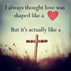 I always thought love was shaped like a heart, But it's actually like a cross.