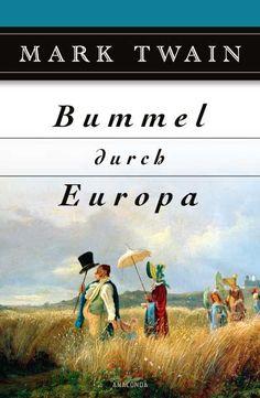 Mark Twain • Bummel durch Europa | Anaconda Verlag - Katja Holst |
