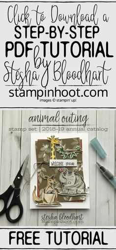 Click to download a step-by-step PDF Tutorial to create this card by Stesha Bloodhart, Stampin' Hoot! Animal Outing Stamp Set by Stampin' Up! Available June 1st 2018. #steshabloodhart #stampinhoot