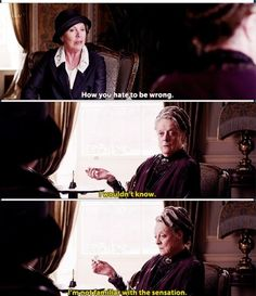 Lol at the Dowager ~ Downton Abbey