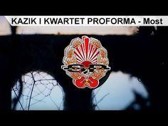 (9) KAZIK I KWARTET PROFORMA - Most [OFFICIAL VIDEO] - YouTube