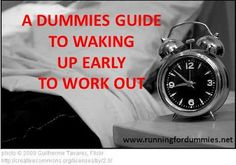 RUNNING FOR DUMMIES: A Dummies Guide to Waking up Early to Work Out