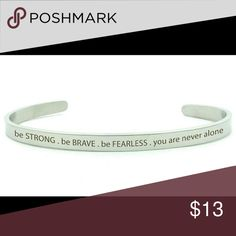 Stainless Steel Inspirational Cuff Durable bangle crafted in stainless steel is engraved with an inspirational message. - 5mm width - 6.5 inches long - 2mm thick  - Metal: Steel Jewelry Bracelets