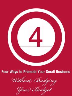 4 ways to promote your small business without budging your budget! #businesstips #smallbiz