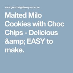 Malted Milo Cookies with Choc Chips - Delicious & EASY to make.