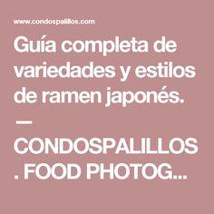 Guía completa de variedades y estilos de ramen japonés. — CONDOSPALILLOS. FOOD PHOTOGRAPHY