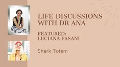 Life Discussions with Dr Ana - Featured Luciana Fasani: Shark Totem Dealing With Guilt, Indigo Children, Online Coaching, Your Voice, Emotional Intelligence, Personal Development, Self, Social Media, Words