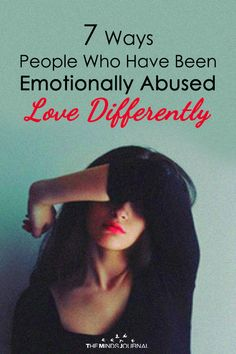 7 Ways People Who Have Been Emotionally Abused Love Differently